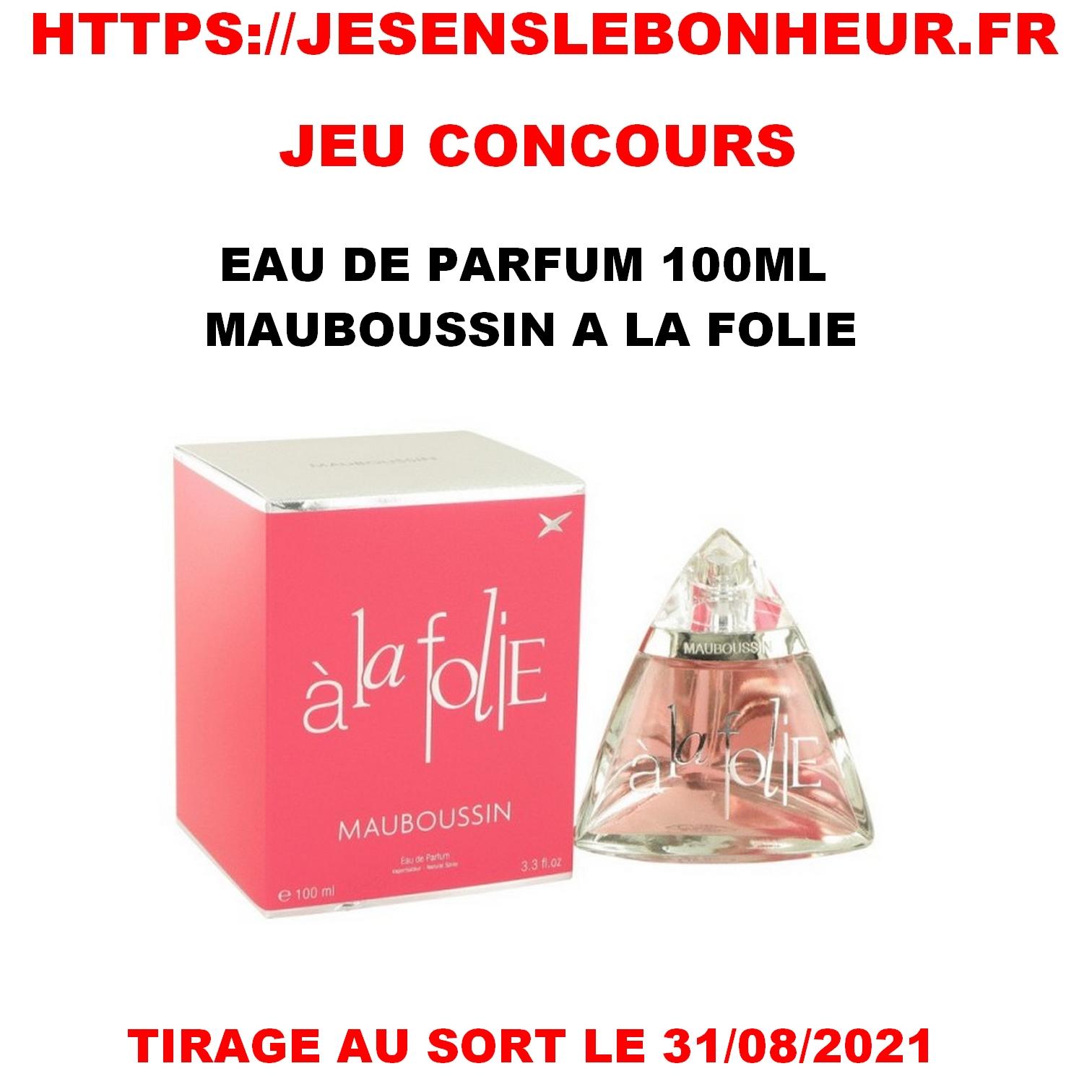 1 FLACON D'EAU DE PARFUM 100ML A LA FOLIE DE MAUBOUSSIN A GAGNER